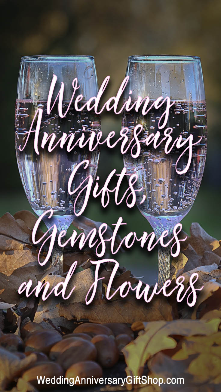 Wedding Anniversary Gifts, Gemstones and Flowers